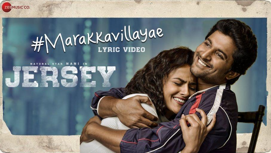 Marakkavillayae Song Lyrics – Jersey Movie