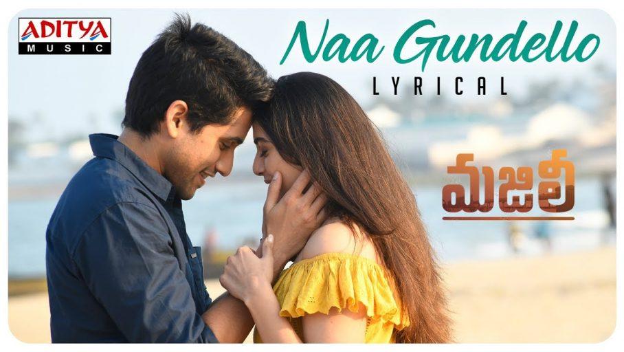 Naa Gundello Song Lyrics – Majili Movie