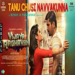 Tanu Chusi Navvakunna Song Lyrics – Vijaya Raghavan Movie